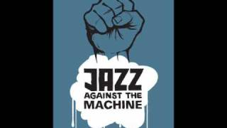 Jazz Against The Machine - Bombtrack