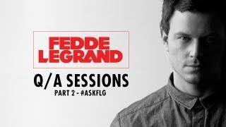 Fedde Le Grand - Q/A Sessions part 2