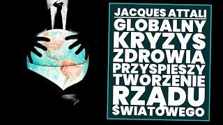 Jacques Attali: Kryzys wokół zdrowia w skali globalnej, przyspieszy tworzenie światowego rządu