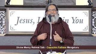 Divine Mercy Retreat Talk - Capuchins Mangalore - Episode 146