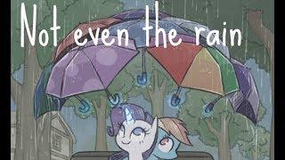 (Music) Not even the rain