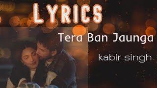Tera Ban Jaunga Song Lyrics | kabir singh | Status   - YouTube