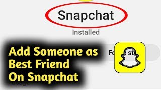 How to Add Someone as Best Friend On Snapchat