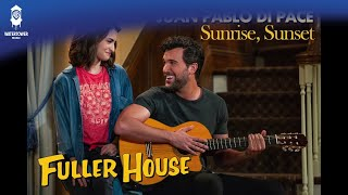 Juan Pablo Di Pace - Sunrise, Sunset - From Fuller House