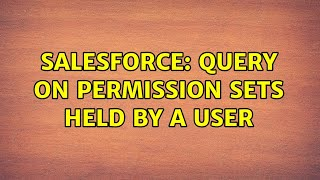 Salesforce: Query on permission sets held by a user