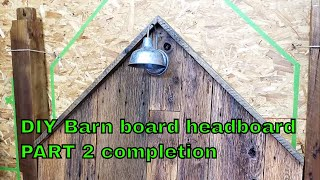 Barnwood Headboard Part 2 - DIY Wood Salvage & Construction