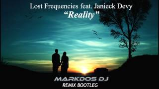 Lost Frequencies feat. Janieck Devy - Reality ( Markdos Remix Bootleg )