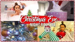 MY CHRISTMAS EVE NIGHT ROUTINE 2018!