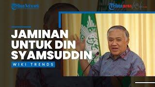 Wiki Trends - Jokowi Diminta Klarifikasi Berikan Jaminan agar Din Syamsuddin Tidak Dikriminalisasi