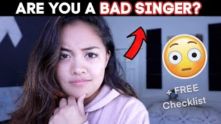 Are You a BAD Singer? - (Free Checklist or Premium Singing Course?)