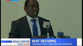 New reforms at NHIF amid criticism from the public