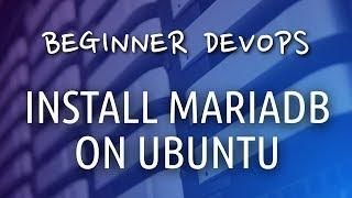 Beginner DevOps - How to Install MariaDB on Ubuntu