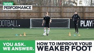 How To Improve Your Weaker Foot With Kaka | You Ask, We Answer