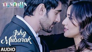 ISHQ MUBARAK Full Audio Song || Tum Bin 2 || Arijit Singh | Neha Sharma, Aditya Seal  Aashim Gulati