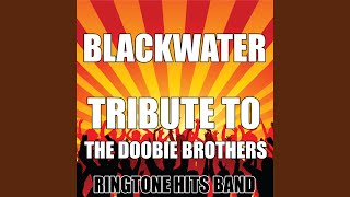 Blackwater (Tribute To The Doobie Brothers)