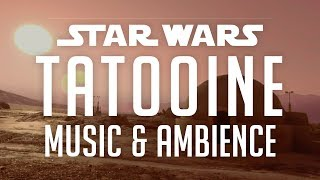 Star Wars Music & Ambience | Tatooine Desert Sounds/Changing Scenes