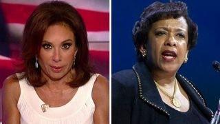 Judge Jeanine: Does Loretta Lynch think we're stupid?