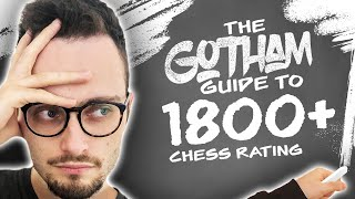 Gotham Chess Guide Part 5: 1800+   Know your theory, know your tactics