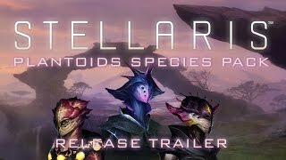 Stellaris: Plantoids Species Pack Youtube Video