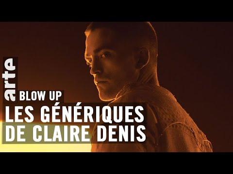 Les Génériques de Claire Denis - Blow Up - ARTE