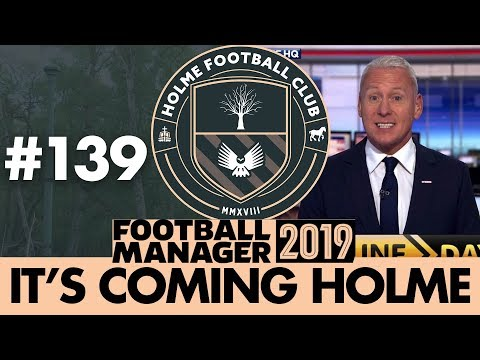 HOLME FC FM19 | Part 139 | TRANSFER SPECIAL | Football Manager 2019