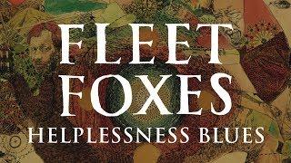 Fleet Foxes -  Helplessness Blues