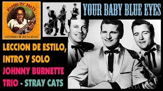 LECCION JOHNNY BURNETTE RNR TRIO / STRAY CATS: YOUR BABY BLUE EYES
