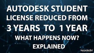 Autodesk Student License - 3 Years to 1 Year - Explained