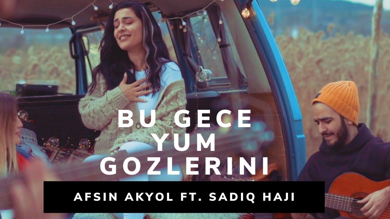 Lyrics Translations Of Bu Gece Yum Gozlerini By Afsin Akyol Popnable