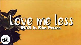 Love Me Less   MAX Ft. Kim Petras (Lyrics)