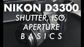NIKON D3300: QUICK and EASY Manual Settings