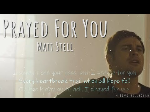 [1 Hour with Lyrics] Matt Stell - Prayed For You
