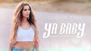 Ya Baby - Official Song Video   #TashaTah