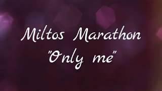 Miltos Marathon «Only me»