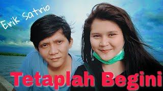 Download lagu Erik Satrio Tetaplah Begini Mp3