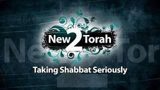 Taking Shabbat Seriously