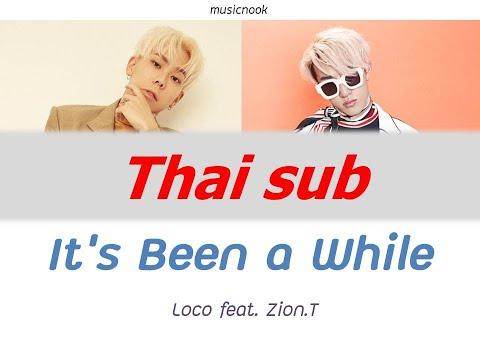 [Thaisub] Loco - It's Been A While (오랜만이야) Feat. Zion.T