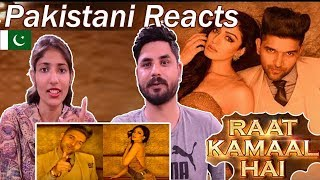 Pakistani Reacts To | Raat Kamaal Hai | Guru Randhawa & Khushali Kumar | Tulsi Kumar | New Song 2018