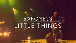 Baroness - Little Things - LIVE - House of Blues - Anaheim 3/14/19