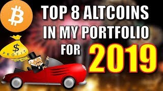 TOP 8 ALTCOINS IN MY PORTFOLIO FOR 2019