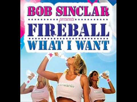 SINCLAR I WANT WHAT BOB TÉLÉCHARGER MP3 FIREBALL