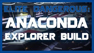 My Explorer Anaconda - Elite: Dangerous 2.4.03