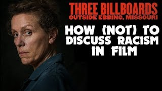 How (Not) to Discuss Racism in Film - Three Billboards Outside Ebbing, Missouri | Renegade Cut