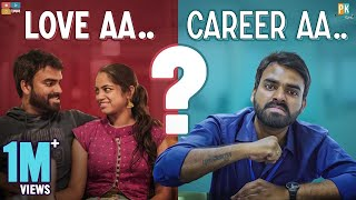 Love Aa Career Aa || Pakkinti Kurradu || Tamada Media