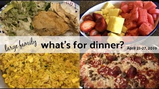 What's for Dinner? (& dessert) | Real Life Meal Ideas | Large Family Food