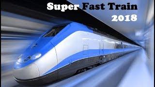 Super Fast Train 2018