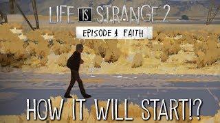 HOW WILL Life Is Strange 2: Episode 4 Faith START? - LIS 2 Episode 4