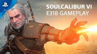 Soulcalibur VI - E318 Gameplay Preview   PlayStation Live From E3