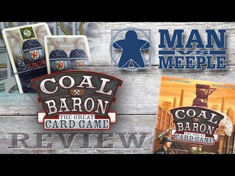 Coal Baron: The Great Card Game Review by Man Vs Meeple
