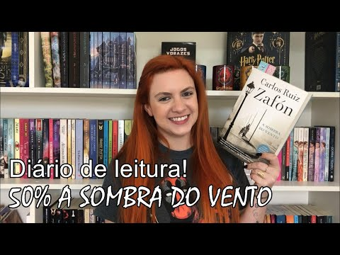 Diário de leitura - 50%  A Sombra do Vento - Carlos Ruiz Zafón | Leitura Virtual por Carol Mariotti